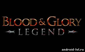 Первый ролик Blood & Glory: Legend от Glu Mobile